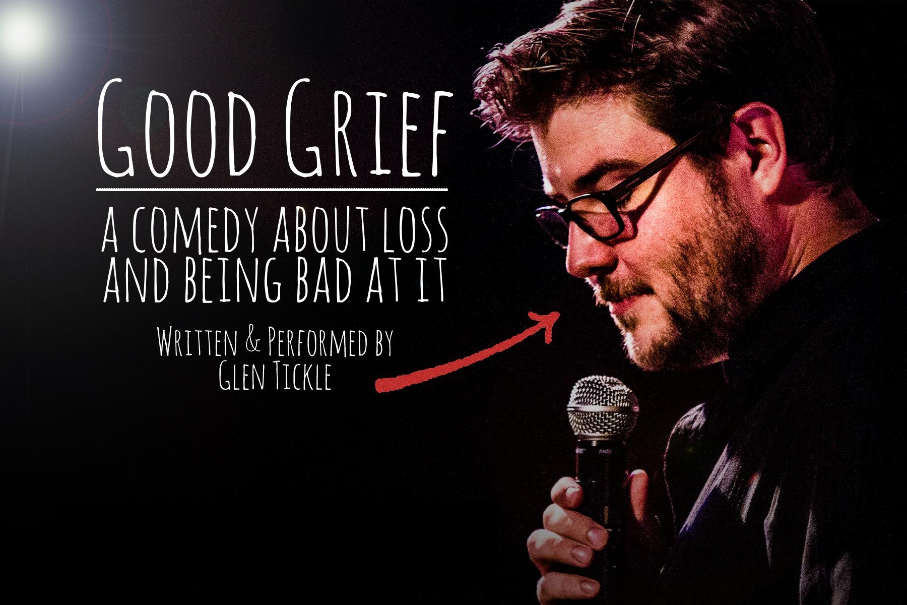 Glen Tickle Good Grief